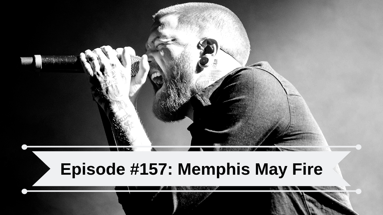 Memphis May Fire, Matty Mullins, Podcast